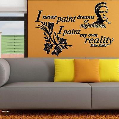 "Quotes Decals. Wall Decal.  I never paint nightmares I paint my own reality. 22""W"