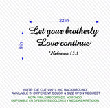 Christian Home Decor. Wall Decal.  Bible. Let your brotherly love continue