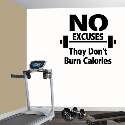 Fitness Wall Decals. Gym. Exercise:  No Excuses They Don't Burn Calories.