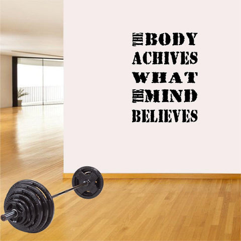Fitness Wall Decals. Gym. Exercise: The Body Achieves What The Mind Believes