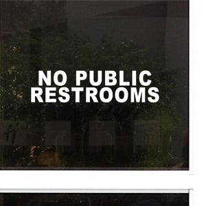 Decals - Stickers. Business. No Public Restrooms Sign.