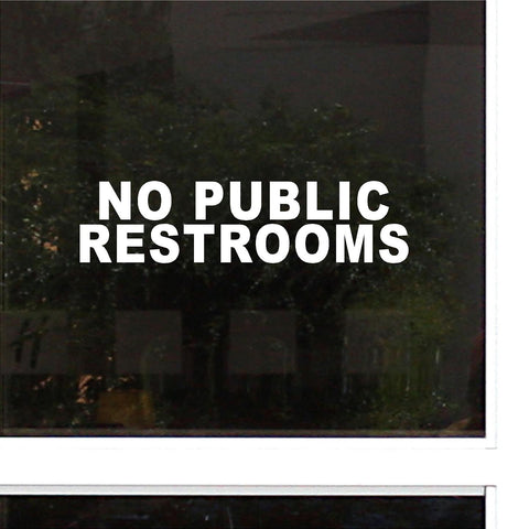 No Public Restrooms Sign.  Die-Cut Decal Sticker. Business Decals.