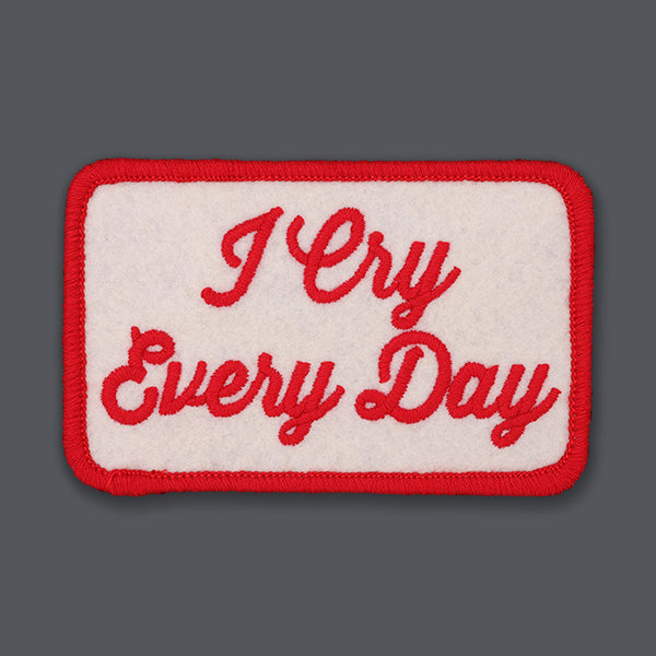 I Cry Every Day Notes to self patch
