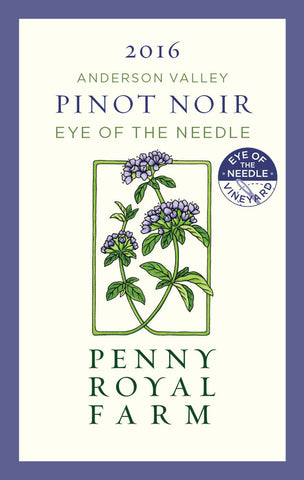 2016 Pinot Noir, Eye of the Needle Vineyard, Anderson Valley, Pennyroyal Farm