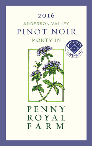 2016 Pinot Noir, Monty In Vineyard, Anderson Valley, Pennyroyal Farm