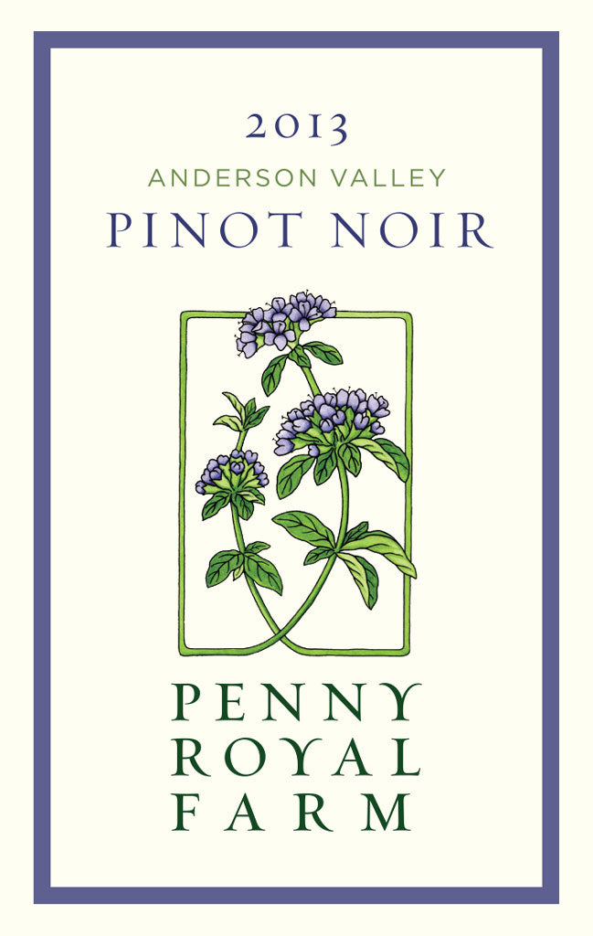 2013 Pinot Noir, Anderson Valley, Pennyroyal Farm