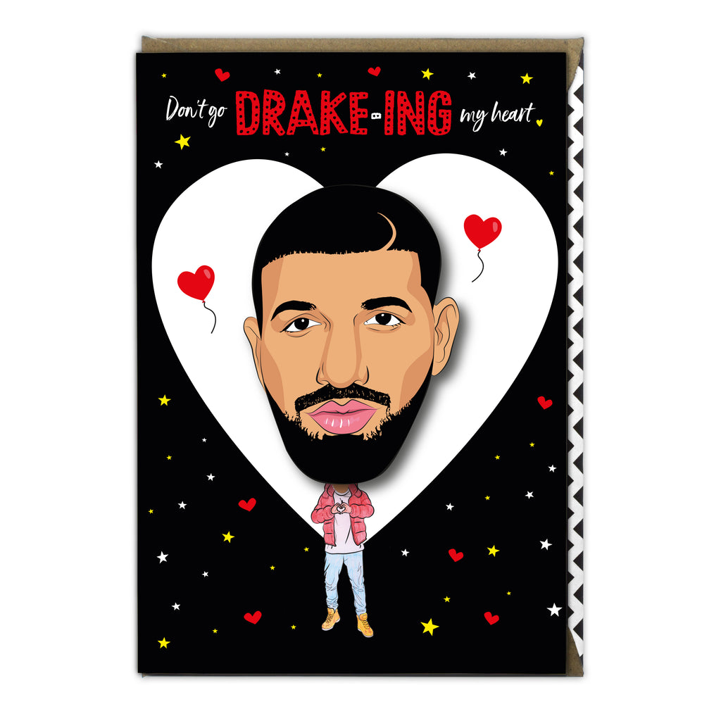 Don't go Drake-ing my Heart
