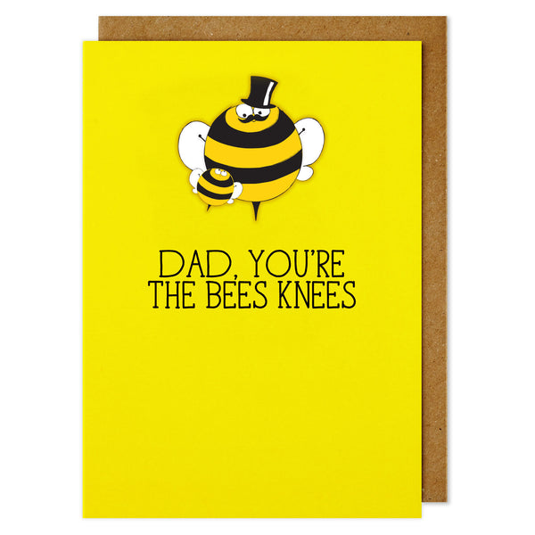 Dad, You're the Bees Knees - TACHE