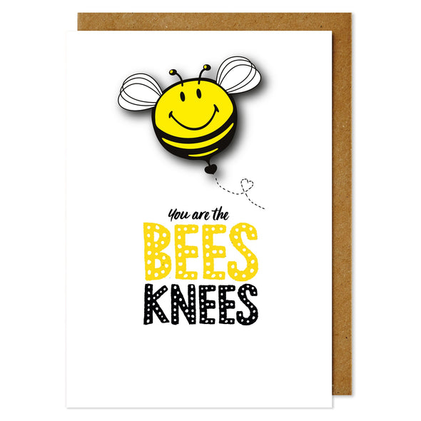 You Are The Bee's Knee's