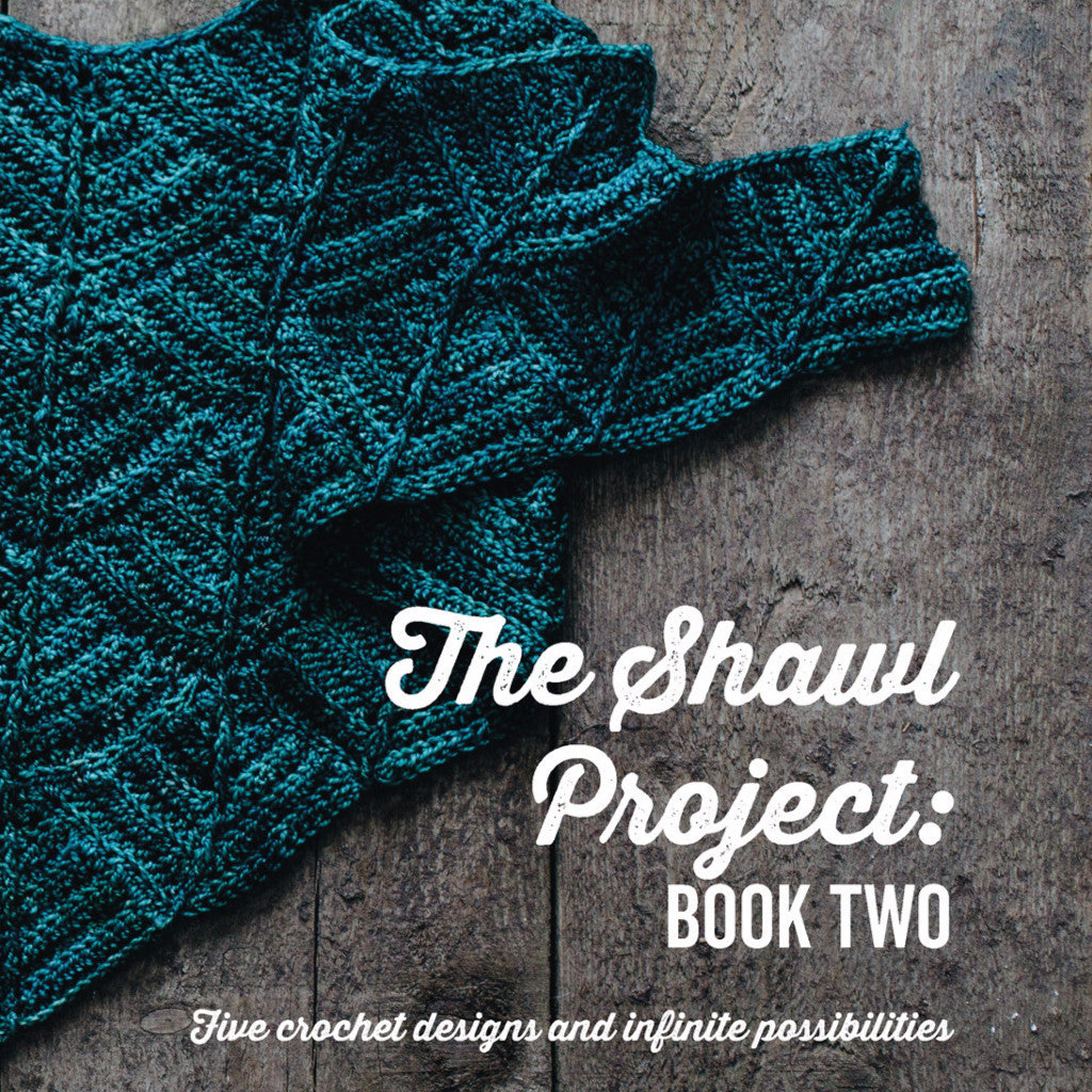 The Shawl Project: Book Two - Five Crochet Shawl Patterns