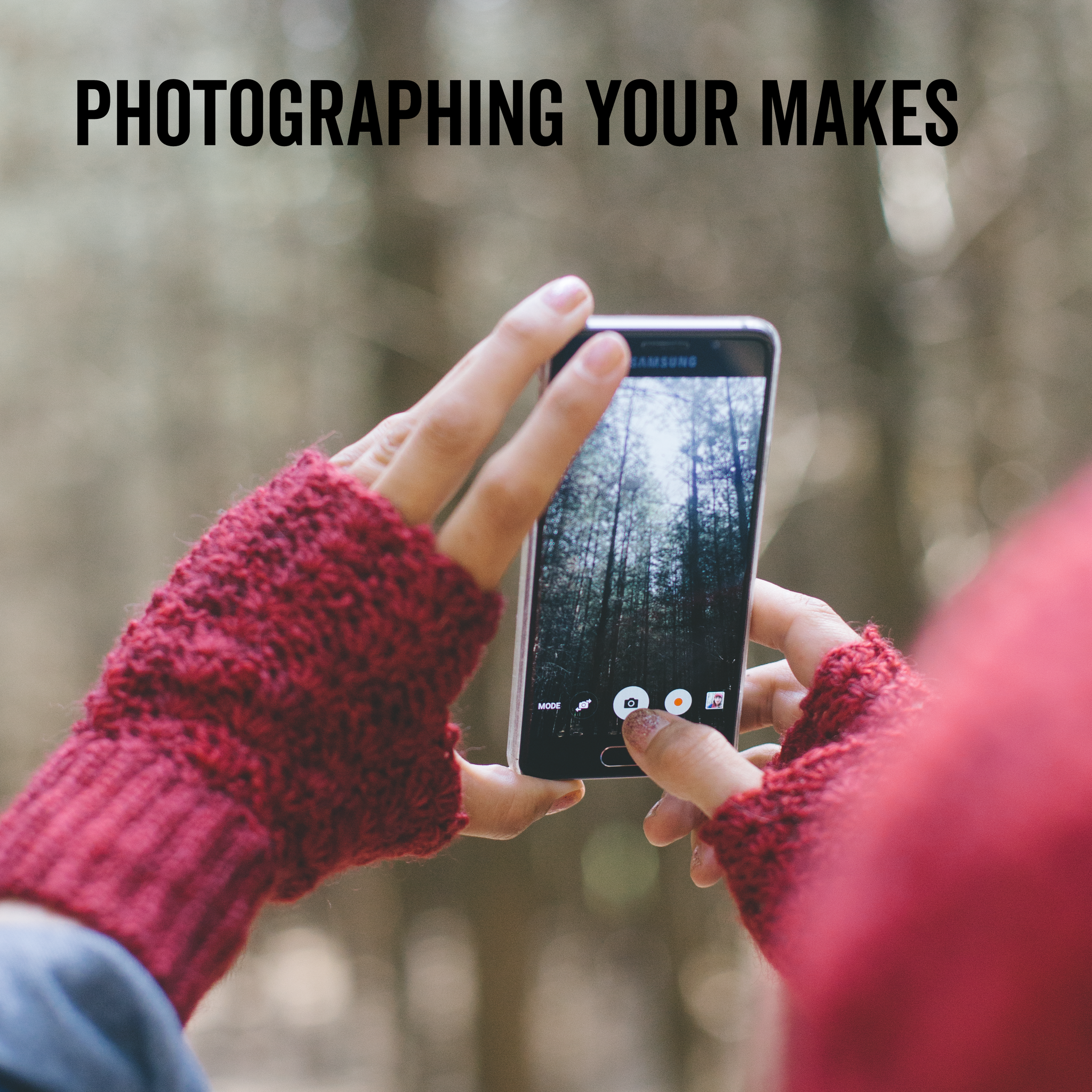 Photographing Your Makes
