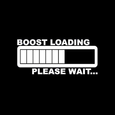 BOOST LOADING Vinyl Decals Car Stickers Top quality Funny JDM & Drift Stickers & Decals EDM Car Truck Window Bumper Laptop