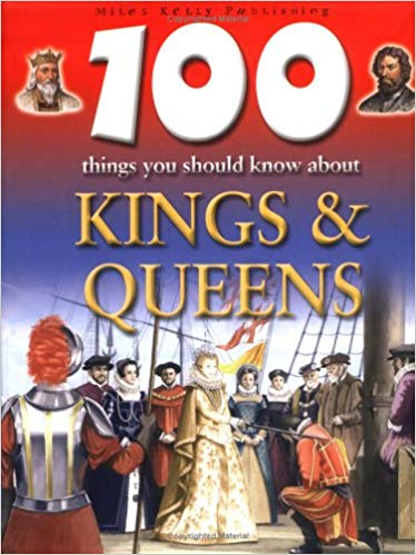 100-things-you-should-know-about-kings-and-queens-(100-things-you-should-know-abt)