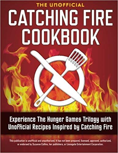 catching-fire-cookbook:-experience-the-hunger-games-trilogy-with-unofficial-recipes-inspired-by-catching-fire
