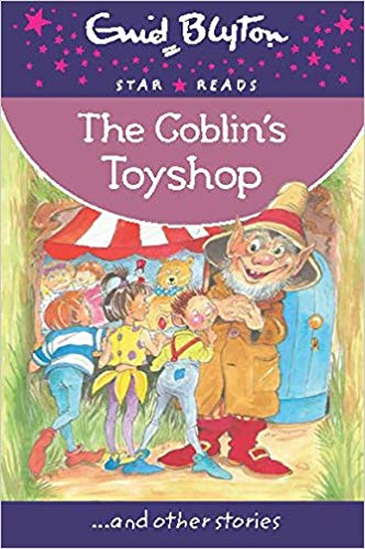 the-goblin's-toyshop-(enid-blyton:-star-reads-series-9)