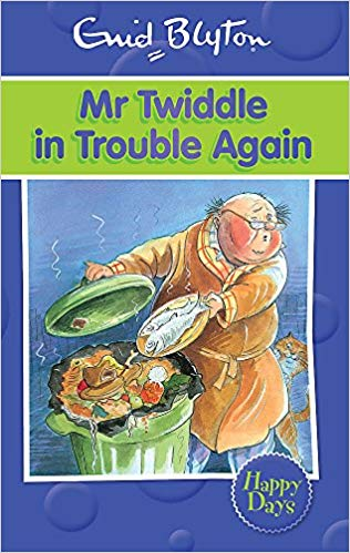 mr-twiddle-in-trouble-again-(enid-blyton-happy-days)