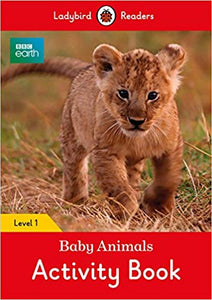 bbc-earth:-baby-animals-activity-book---ladybird-readers-level-1-(bbc-earth:-ladybird-readers,-level-1)