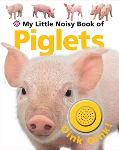 my-little-noisy-book-of-piglets-(my-little-noisy-books)