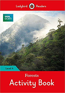 bbc-earth:-forests-activity-book---ladybird-readers-level-4-(ladybird-readers:-bbc-earth,-level-4)