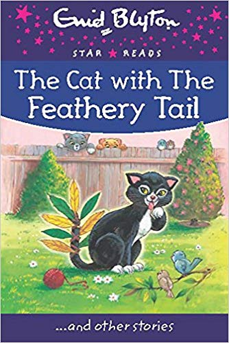 the-cat-with-the-feathery-tail-(enid-blyton:-star-reads-series-8)