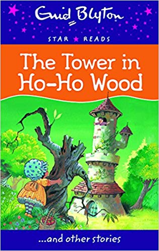 the-tower-in-ho-ho-wood-(enid-blyton:-star-reads-series-6)