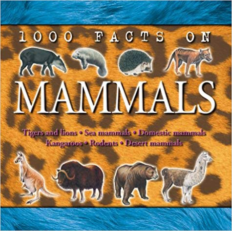 1000-facts-on-mammals