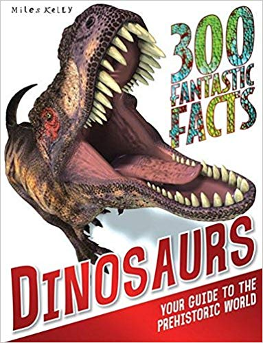 300-fantastic-facts-dinosaurs:-your-guide-to-the-prehistoric-world