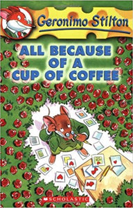 all-because-of-a-cup-of-coffee:(geronimo-stilton):-10