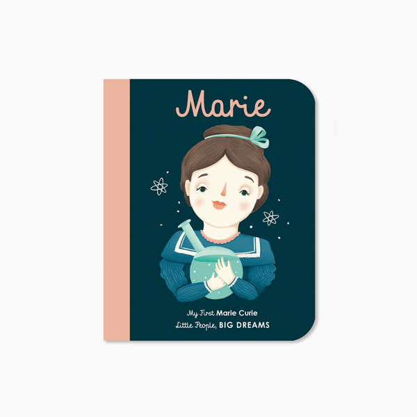 My First Little People Big Dreams: Marie Curie Book