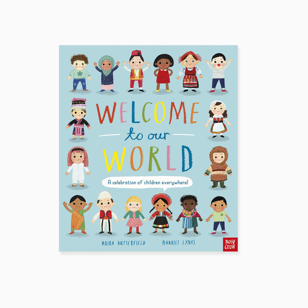 Welcome to Our World: A Celebration of Children Everywhere Book