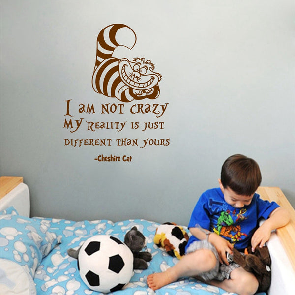 "Cheshire Cat Quote ""I Am Not Crazy"" Wall Decal"