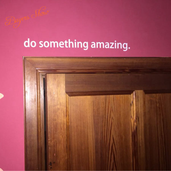 Do Something Amazing Decal