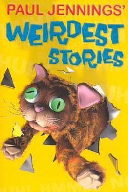 PAUL JENNINGS' WEIRDEST STORIES