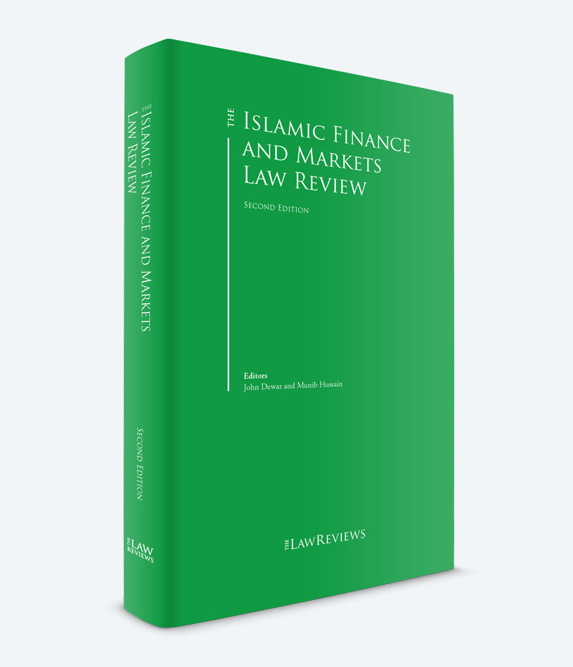 The Islamic Finance and Markets Law Review - 2nd Edition