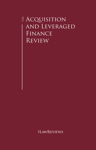The Acquisition and Leveraged Finance Review - 7th Edition