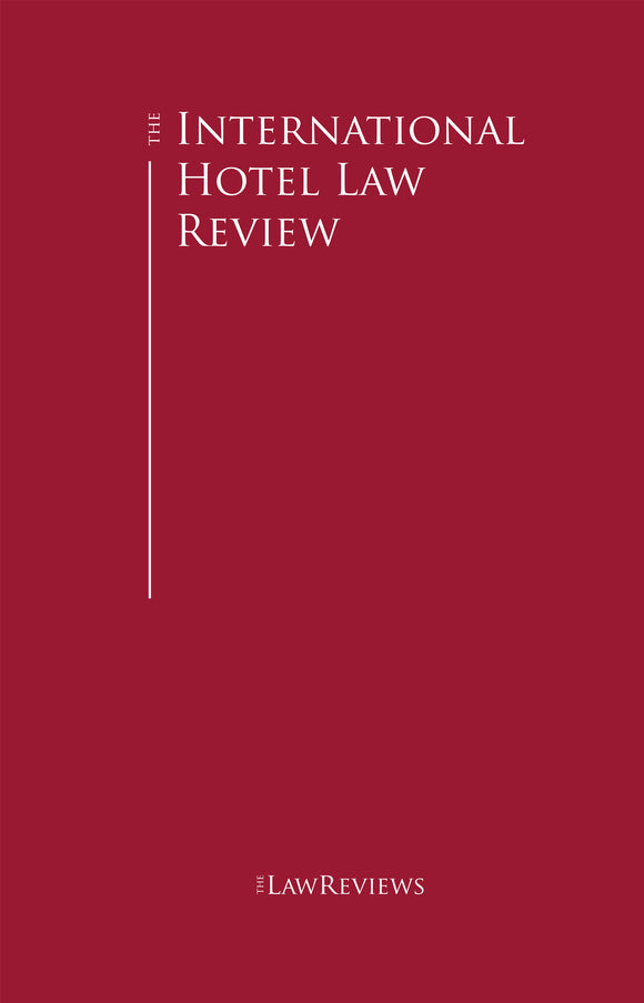 The International Hotel Law Review - 1st Edition