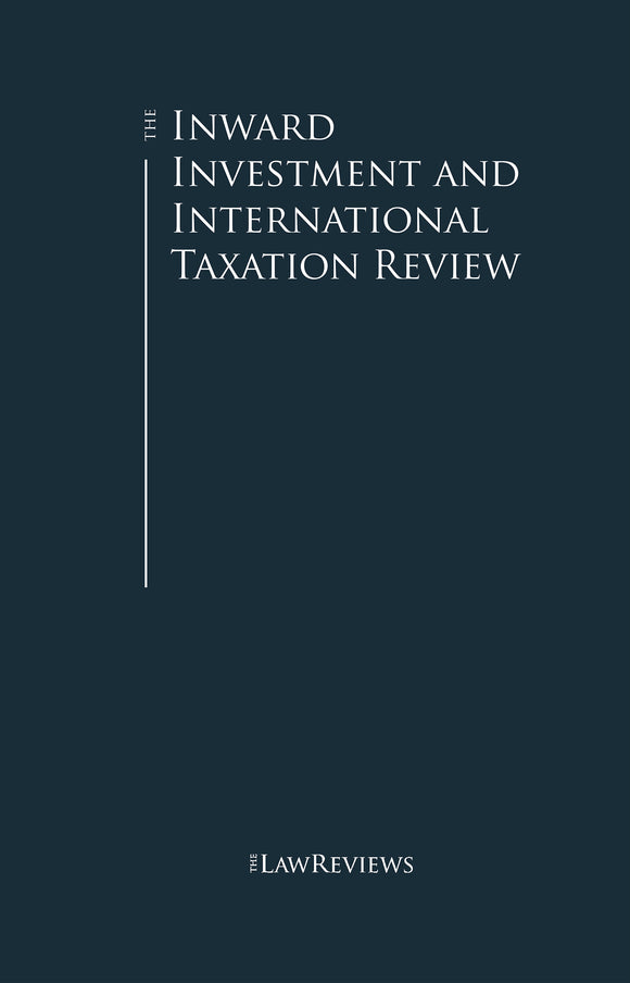 The Inward Investment and International Taxation Review - 11th Edition