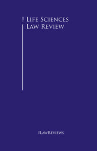 The Life Sciences Law Review - 9th Edition