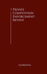The Private Competition Enforcement Review - 14th Edition