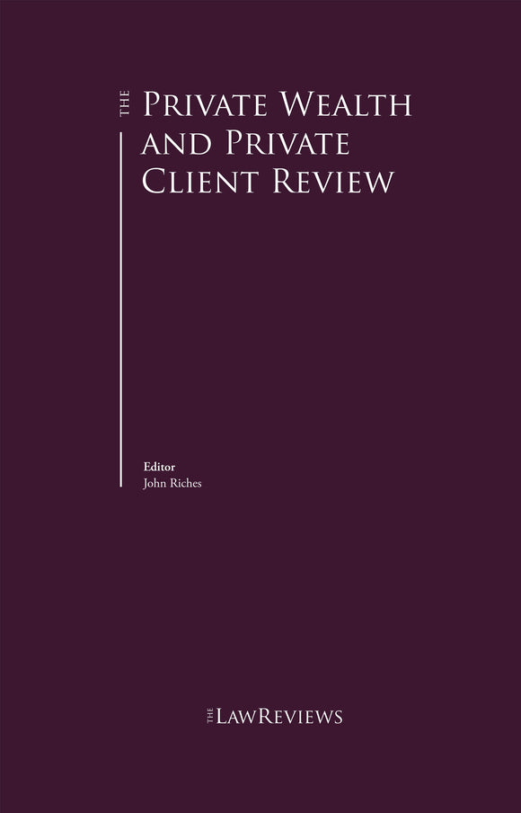 The Private Wealth & Private Client Review - 9th Edition