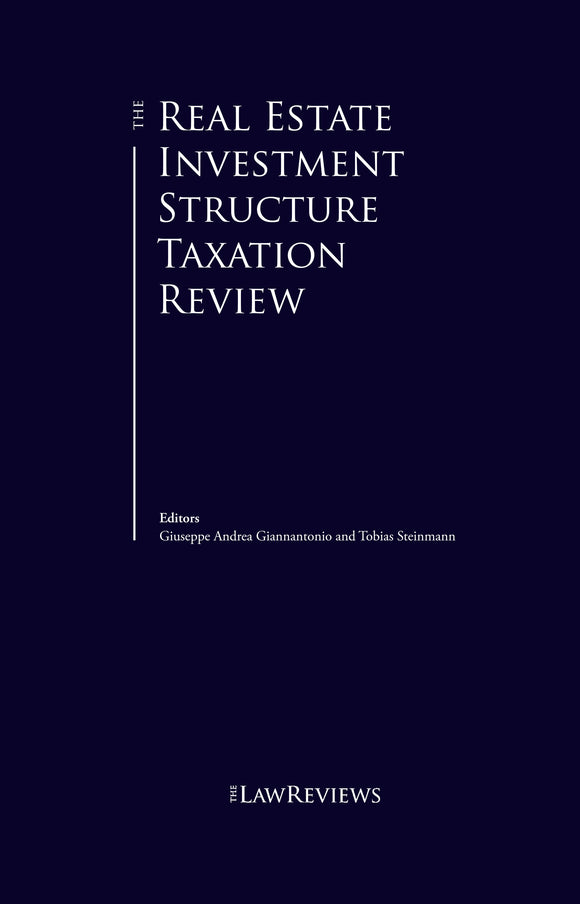 The Real Estate Investment Structure Taxation Review -  1st Edition