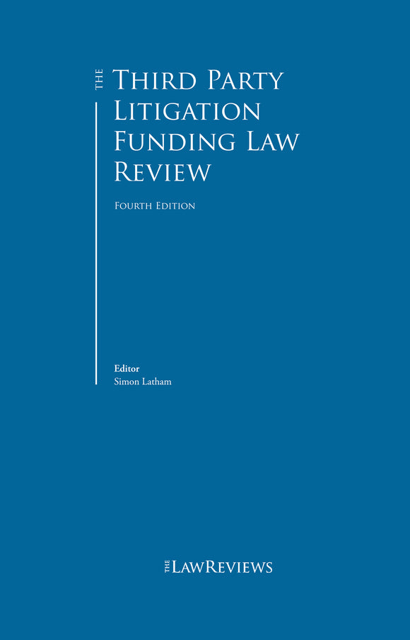The Third-Party Litigation Funding Law Review - 4th Edition