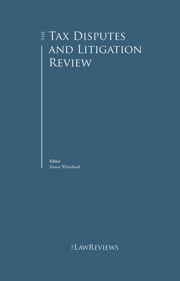 The Tax Disputes and Litigation Review - 8th Edition