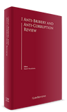 The Anti-Bribery and Anti-Corruption Review - 6th Edition