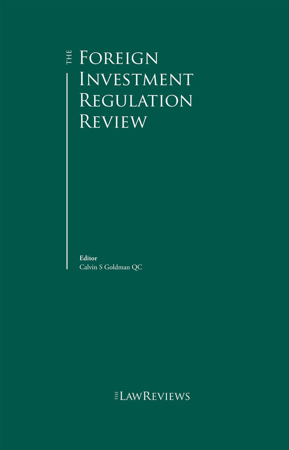 The Foreign Investment Regulation Review - 6th Edition