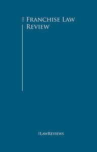 The Franchise Law Review - 8th Edition