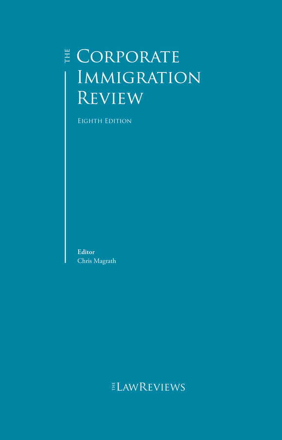 The Corporate Immigration Law Review - 8th Edition