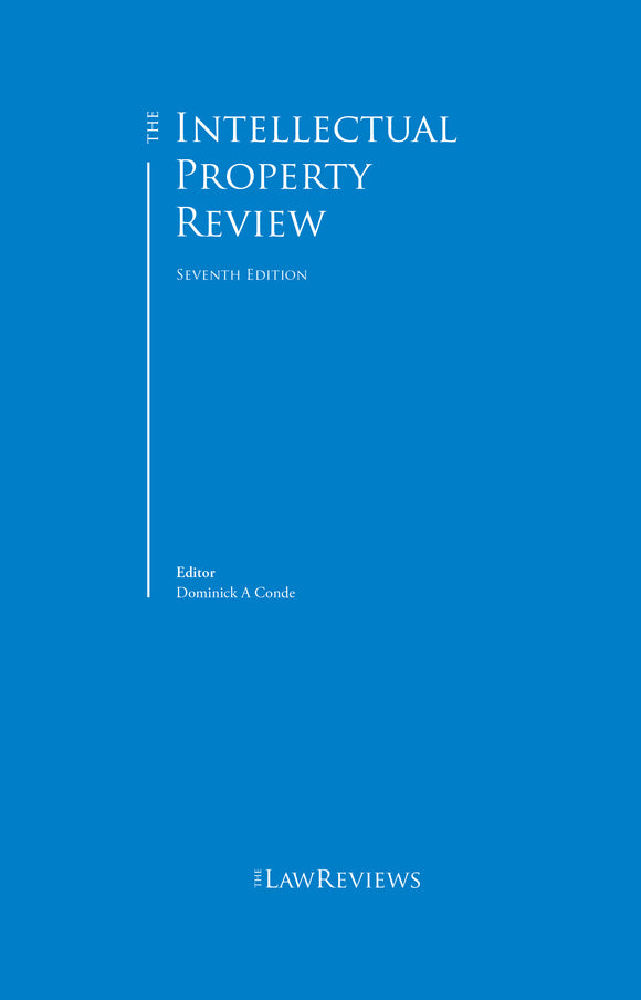 The Intellectual Property Review - 7th Edition