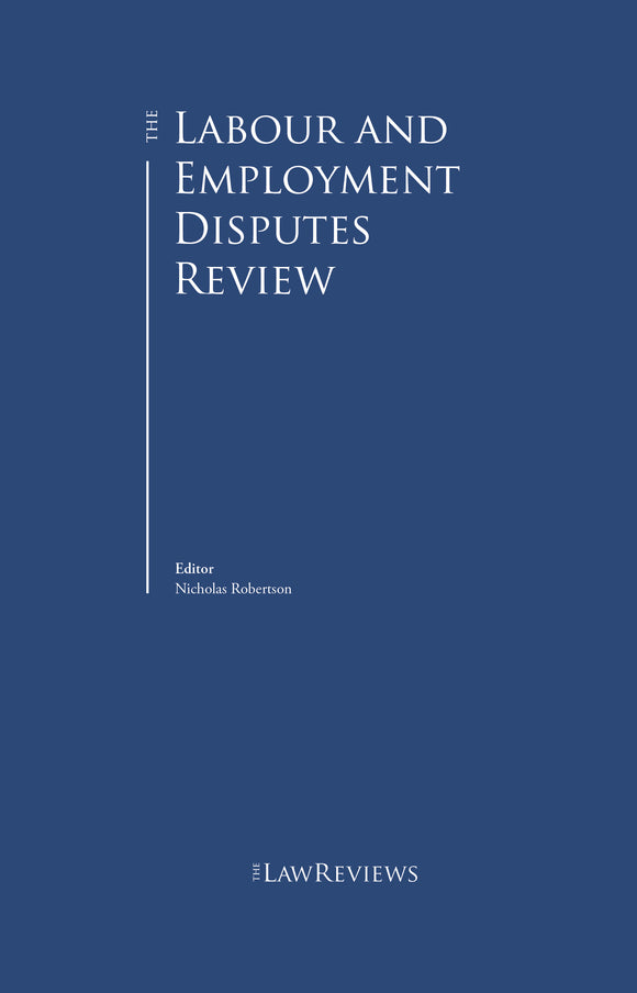 The Labour and Employment Disputes Review - 3rd Edition