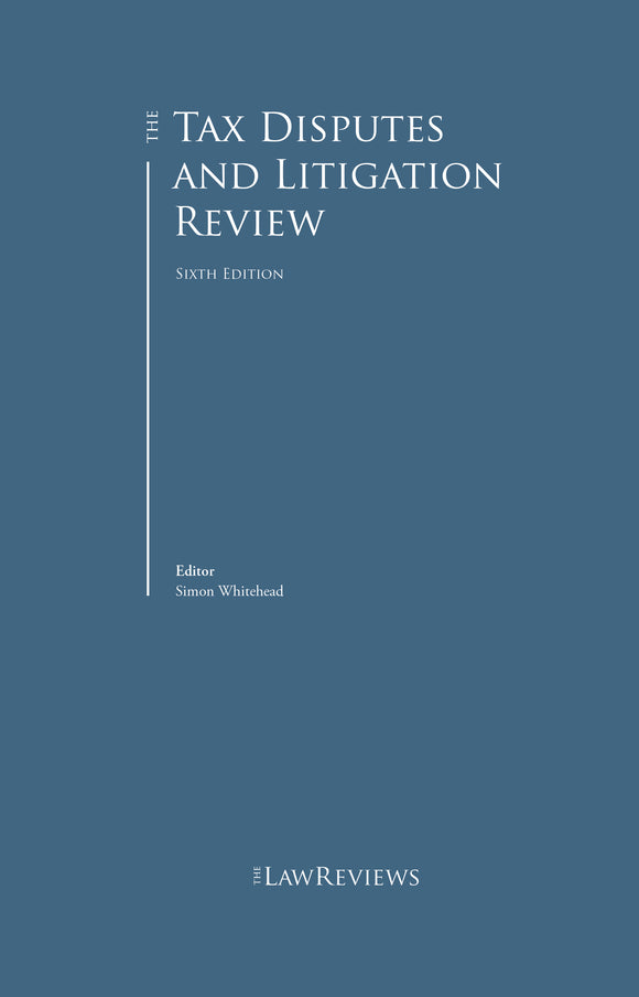 The Tax Disputes and Litigation Review - 7th Edition